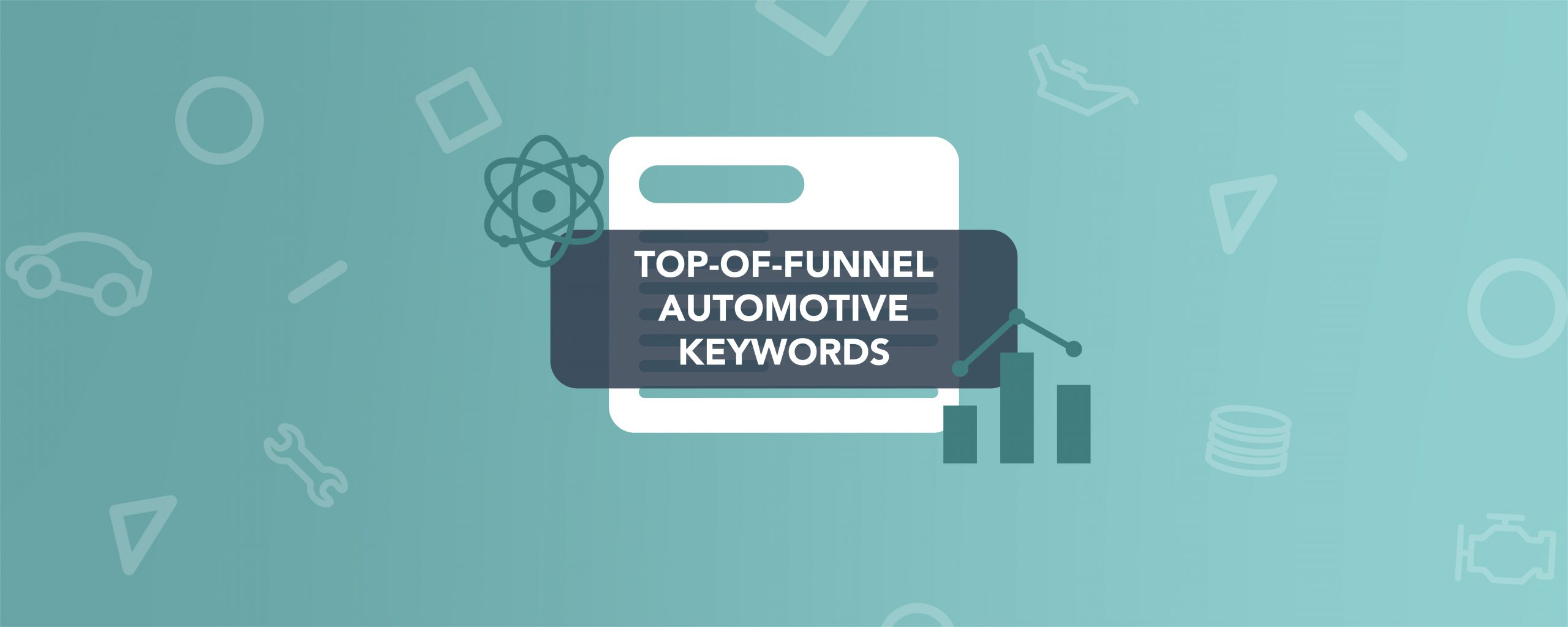 Top-of-Funnel Automotive Keywords banner